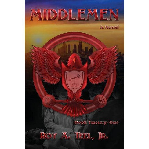 Middlemen - (Iron Eagle) by Roy a Teel Jr (Paperback)