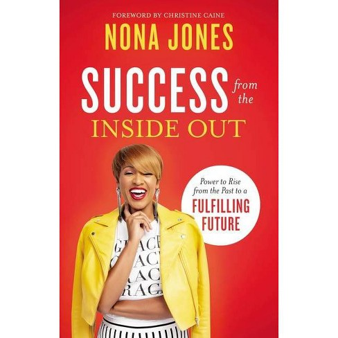Success from the Inside Out - by  Nona Jones (Hardcover) - image 1 of 1