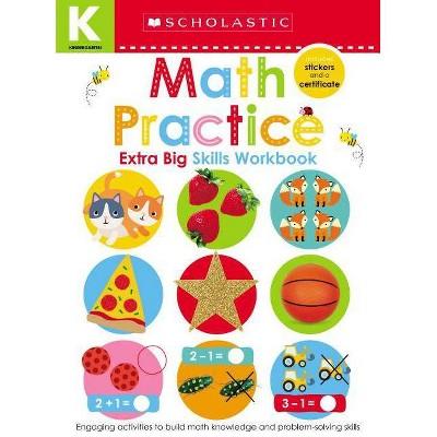 Math Practice : Kindergarten Extra Big Skills - Workbook (Paperback) - by Scholastic