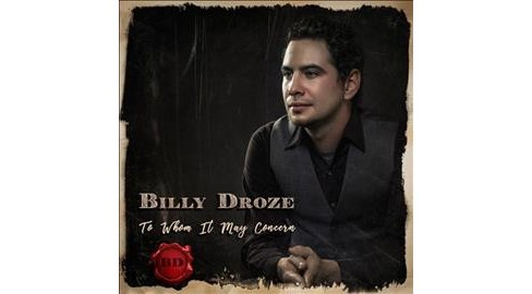 Billy Droze - To Whom It May Concern (CD) - image 1 of 1