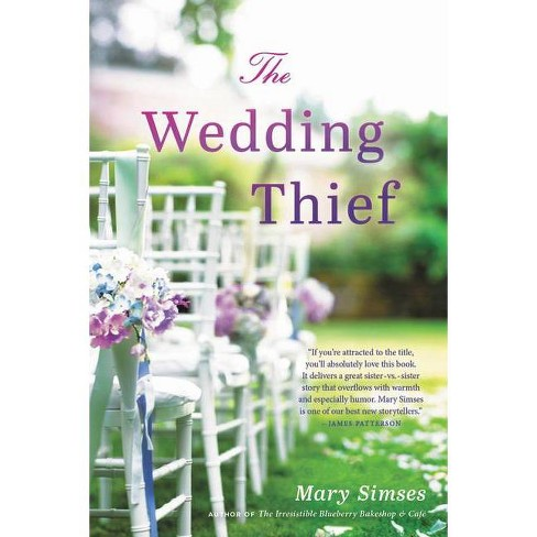 The Wedding Thief - by  Mary Simses (Paperback) - image 1 of 1