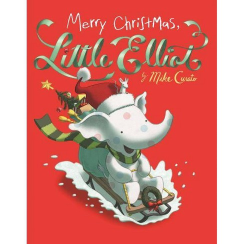Merry Christmas, Little Elliot - by  Mike Curato (Hardcover) - image 1 of 1