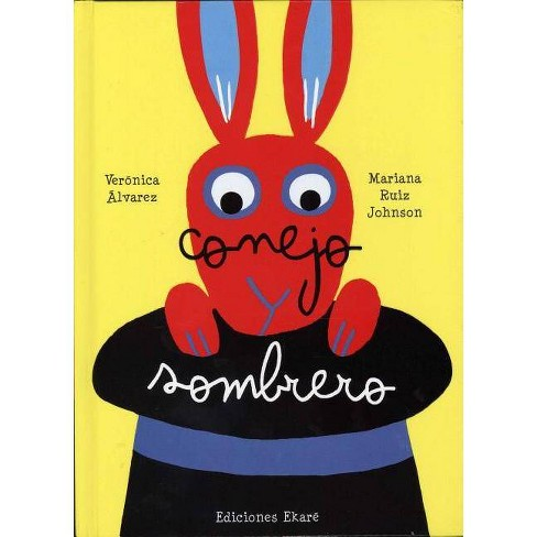 Conejo y Sombrero - by  Veronica Alvarez & Veraonica Aalvarez (Hardcover) - image 1 of 1