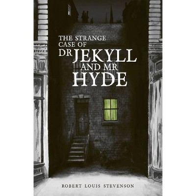 The Strange Case of Dr Jekyll and MR Hyde - by  Robert Louis Stevenson (Hardcover)