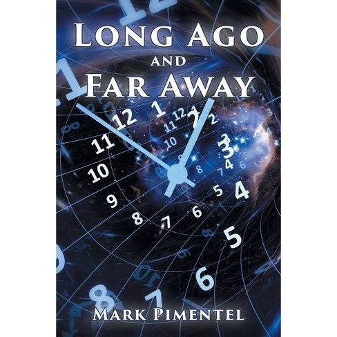 Long Ago and Far Away - by  Mark Pimentel (Paperback) - image 1 of 1
