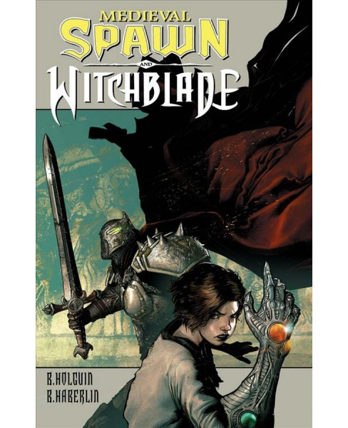 Medieval Spawn and Witchblade 1 -  by Brian Haberlin & Brian Holguin (Paperback) - image 1 of 1