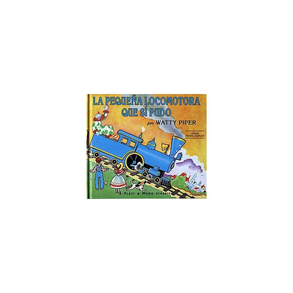 La pequena locomotora que si pudo / The Little Engine That Could (Paperback) (Watty Piper)