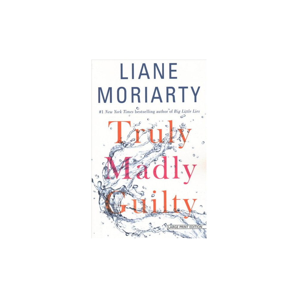 Truly Madly Guilty (Large Print) (Paperback) (Liane Moriarty) Truly Madly Guilty (Large Print) (Paperback) (Liane Moriarty)
