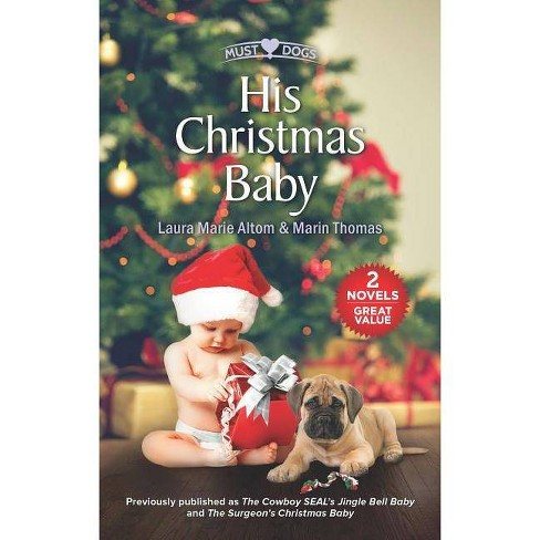 His Christmas Baby - by  Laura Marie Altom & Marin Thomas (Paperback) - image 1 of 1