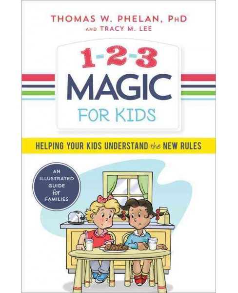 1-2-3 Magic for Kids : Helping Your Kids Understand the New Rules (Paperback) (Ph.D. Thomas W. Phelan & - image 1 of 1
