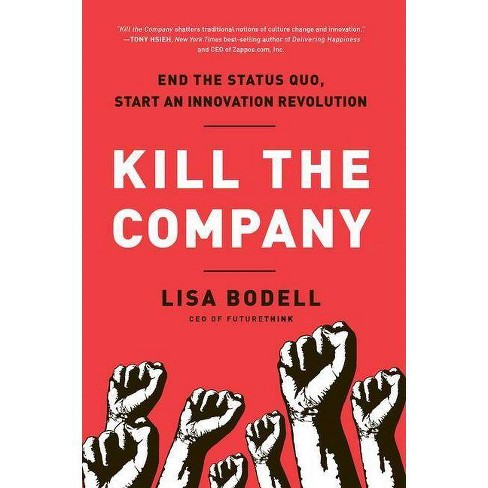Kill the Company - by  Lisa Bodell (Hardcover) - image 1 of 1
