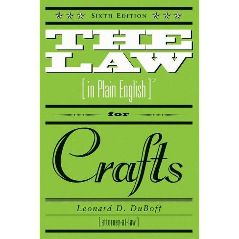 The Law in Plain English for Crafts - 6 Edition by  Leonard D DuBoff (Paperback) - image 1 of 1