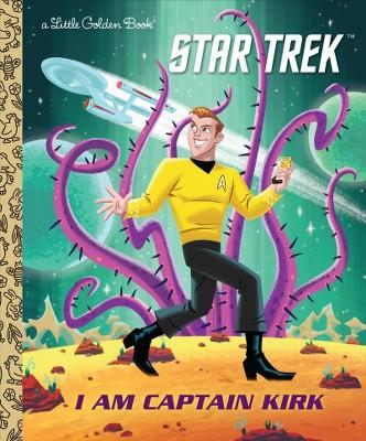 I Am Captain Kirk (Star Trek) - (Little Golden Book) by  Frank Berrios (Hardcover)