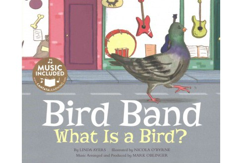 Bird Band : What Is a Bird? (Paperback) (Linda Ayers) - image 1 of 1