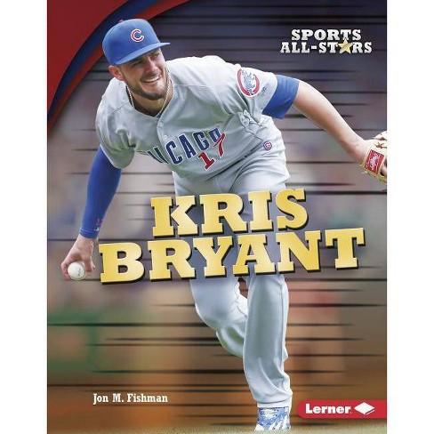 Kris Bryant - (Sports All-Stars (Lerner (Tm) Sports)) by  Jon M Fishman (Hardcover) - image 1 of 1
