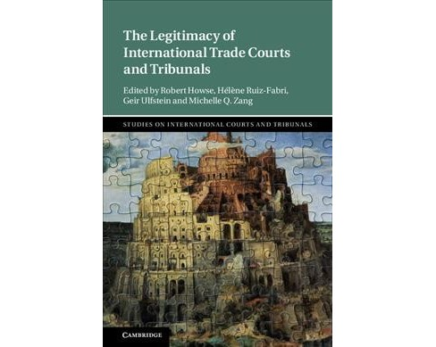 Legitimacy of International Trade Courts and Tribunals -  (Hardcover) - image 1 of 1