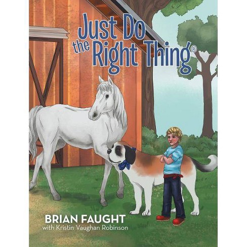 Just Do the Right Thing - by  Brian Faught (Paperback) - image 1 of 1