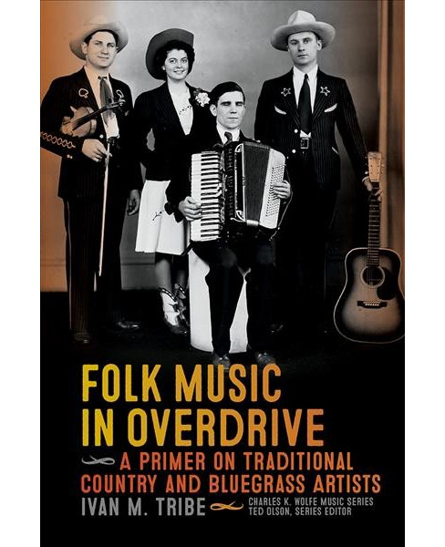 Folk Music in Overdrive : A Primer on Traditional Country and Bluegrass Artists -  (Paperback) - image 1 of 1