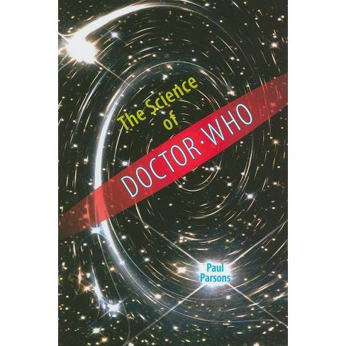 The Science of Doctor Who - by  Paul Parsons (Hardcover) - image 1 of 1
