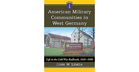American Military Communities in West Ge (Paperback) - image 1 of 1