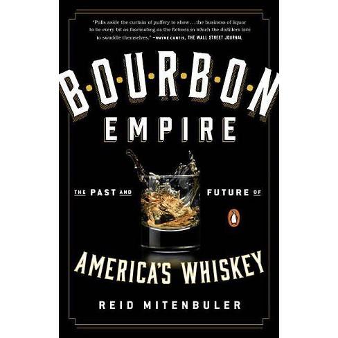 Bourbon Empire - by  Reid Mitenbuler (Paperback) - image 1 of 1