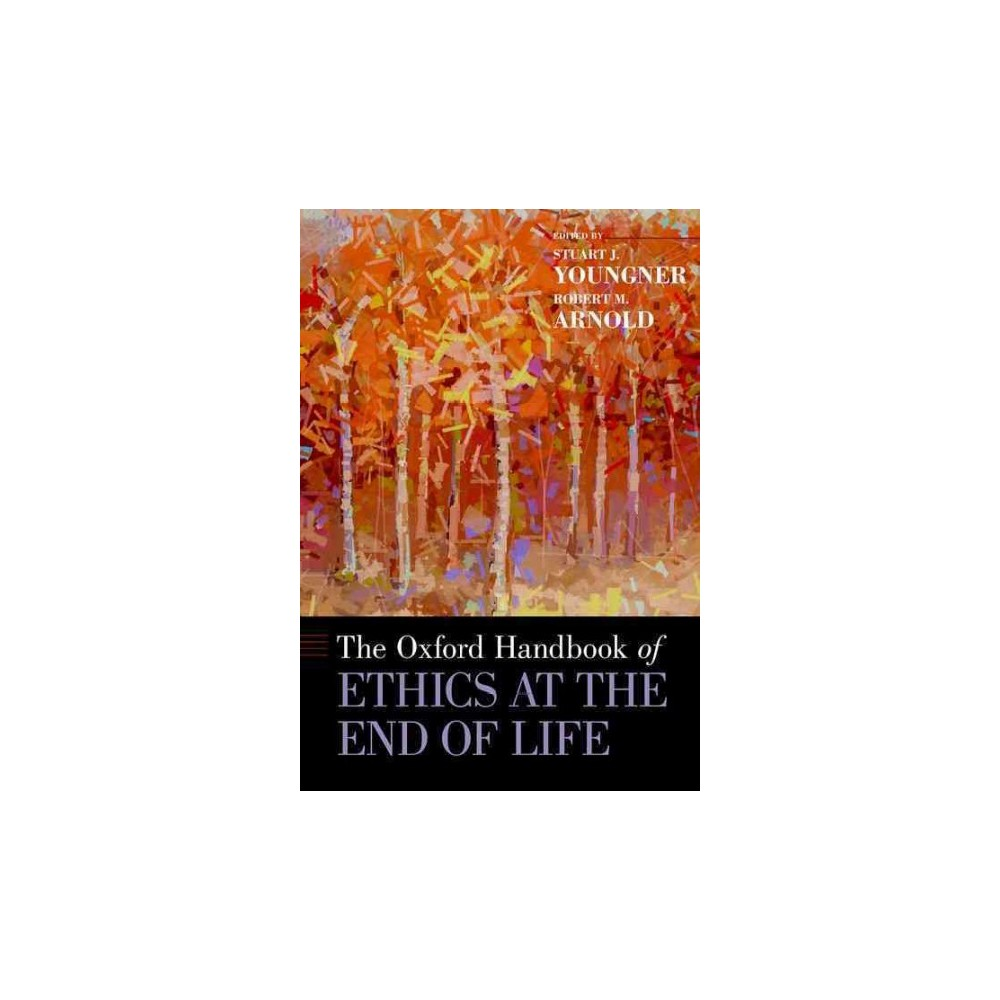 Oxford Handbook of Ethics at the End of Life (Hardcover)