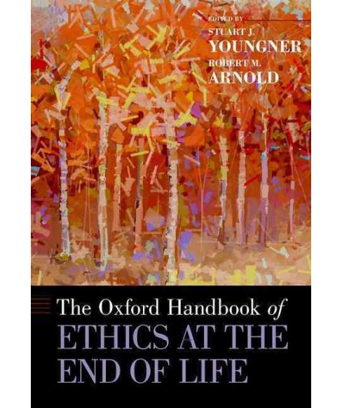 Oxford Handbook of Ethics at the End of Life (Hardcover) - image 1 of 1