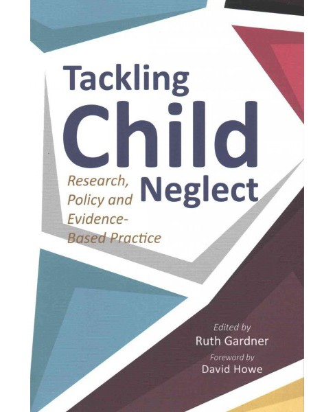 Tackling Child Neglect : Research, Policy and Evidence-Based Practice (Paperback) - image 1 of 1