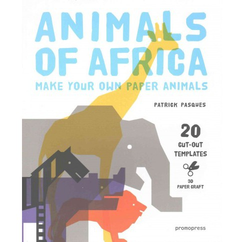 Animals of Africa / Animali D'Africa : Make Your Own Paper Animals / Crea Da Solo Ituoi Animali - image 1 of 1