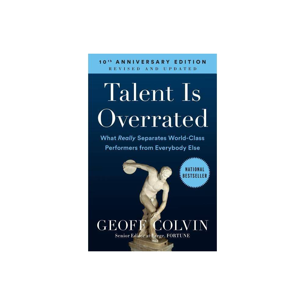 Talent Is Overrated By Geoff Colvin Paperback