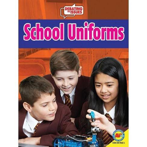 School Uniforms - (Debating the Issues) by  Rachel Seigel (Paperback) - image 1 of 1