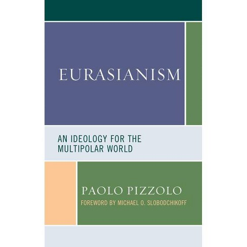 Eurasianism - (Russian, Eurasian, and Eastern European Politics) by  Paolo Pizzolo (Hardcover) - image 1 of 1