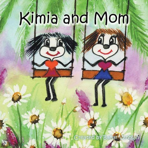 Kimia and Mom - by  Bahar Varzgah (Paperback) - image 1 of 1