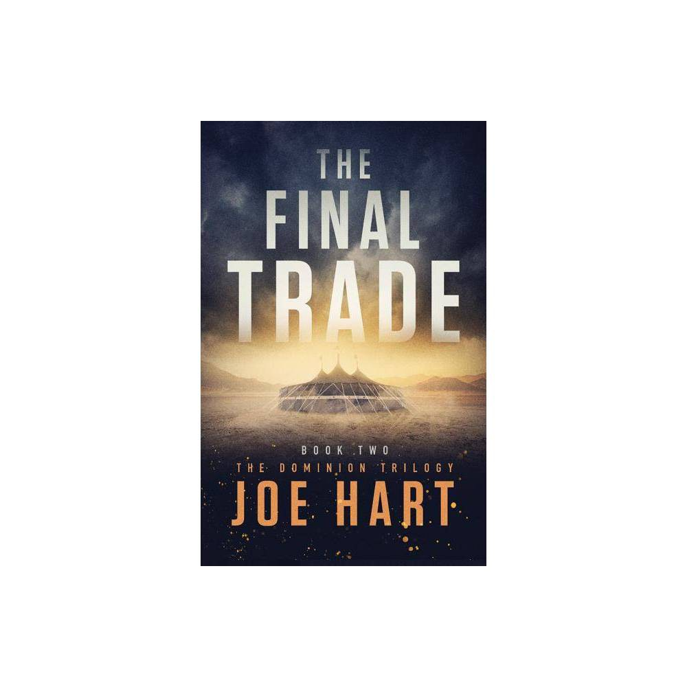 The Final Trade Dominion Trilogy By Joe Hart Paperback