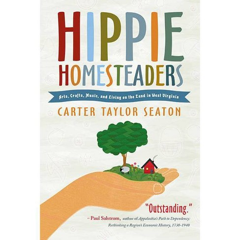 Hippie Homesteaders - by  Carter Taylor Seaton (Paperback) - image 1 of 1