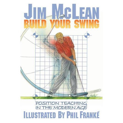 Build Your Swing - by  Jim McLean (Hardcover) - image 1 of 1