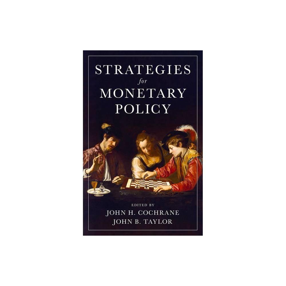 Strategies For Monetary Policy By John H Cochrane John B Taylor Hardcover