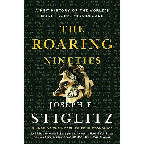 The Roaring Nineties - by  Joseph E Stiglitz (Paperback) - image 1 of 1