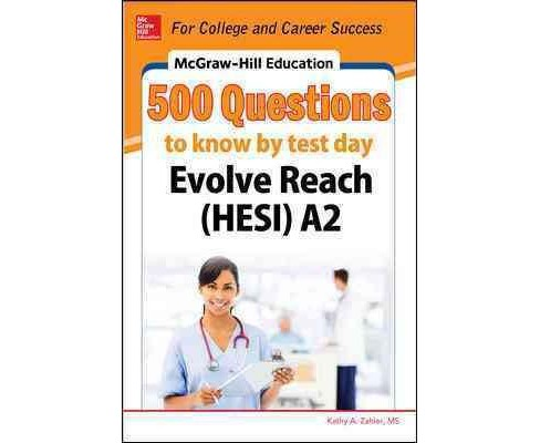 Mcgraw-hill Education 500 Evolve Reach Hesi A2 Questions to Know by Test Day (Paperback) (Kathy A. - image 1 of 1