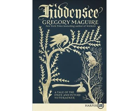 Hiddensee : A Tale of the Once and Future Nutcracker -  by Gregory Maguire (Paperback) - image 1 of 1