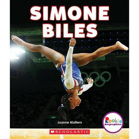 Simone Biles: America's Greatest Gymnast (Rookie Biographies) - by  Joanne Mattern (Paperback) - image 1 of 1