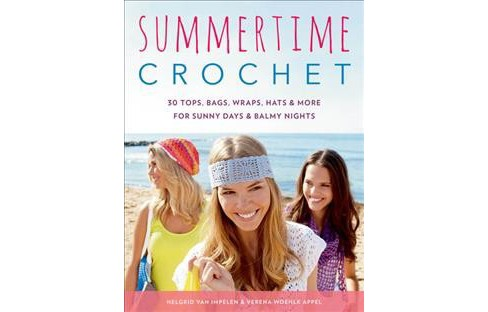 Summertime Crochet : 30 Tops, Bags, Wraps, Hats & More for Sunny Days & Balmy Nights -  (Paperback) - image 1 of 1