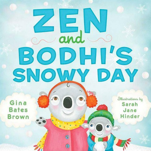 Zen and Bodhi's Snowy Day - by  Gina Bates Brown (Hardcover) - image 1 of 1