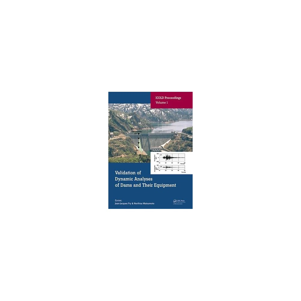 Validation of Dynamic Analyses of Dams and Their Equipment : Edited Contributions to the International