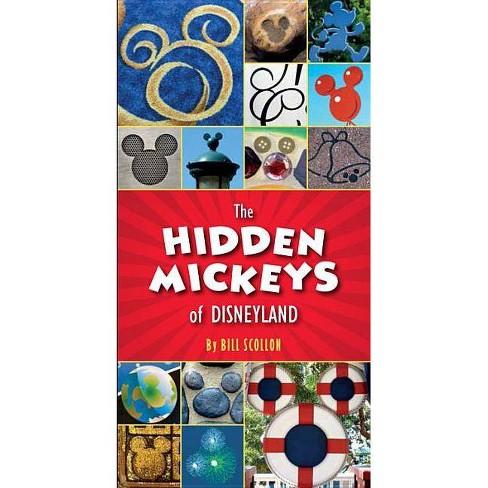 The Hidden Mickeys of Disneyland - by  Bill Scollon (Paperback) - image 1 of 1