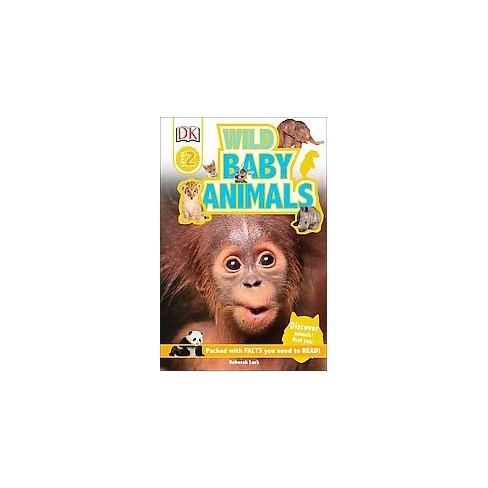 DK Readers L2: Wild Baby Animals - (DK Readers: Level 2) by  Karen Wallace (Paperback) - image 1 of 1