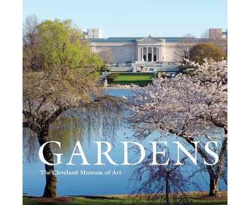 Gardens : The Cleveland Museum of Art (Hardcover) (Mary Hoerner) - image 1 of 1