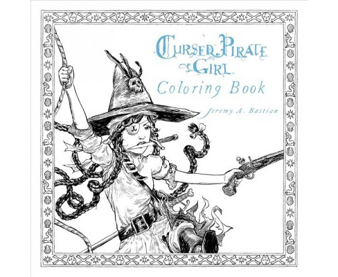 Cursed Pirate Girl Coloring Book (Paperback) (Jeremy A. Bastian) - image 1 of 1