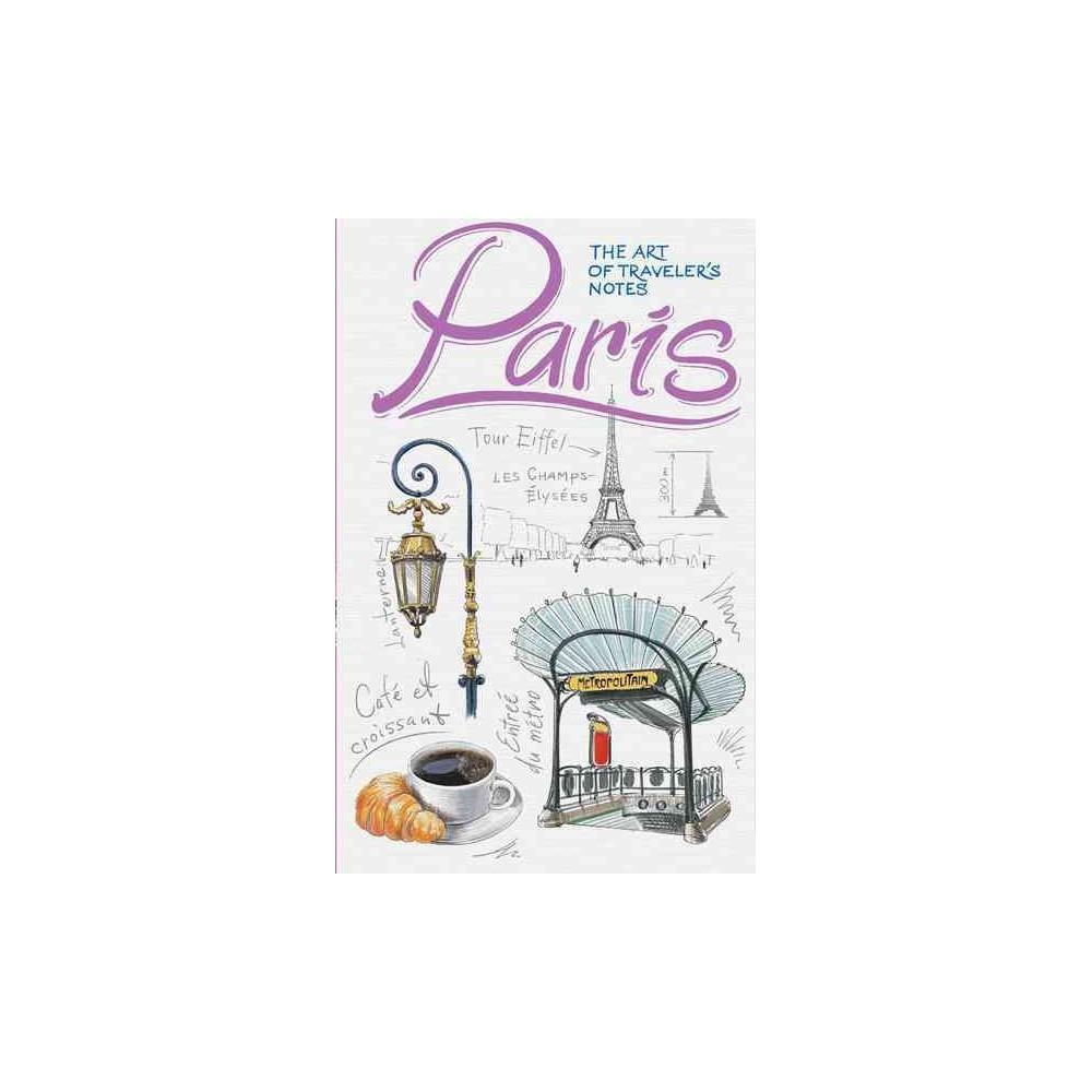Paris : The Art of Traveler's Notes (Hardcover)