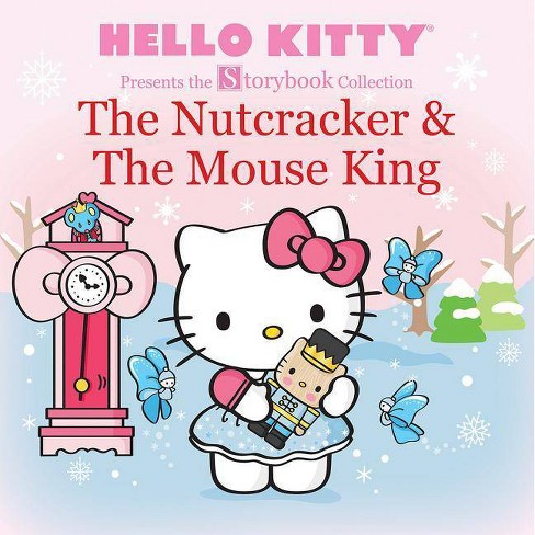 Hello Kitty Presents the Storybook Collection: The Nutcracker & the Mouse King - by  Ltd Sanrio Company - image 1 of 1